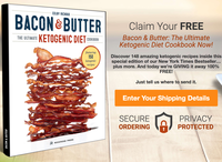 Bacon & Butter- The Ultimate Ketogenic Diet Cookbook